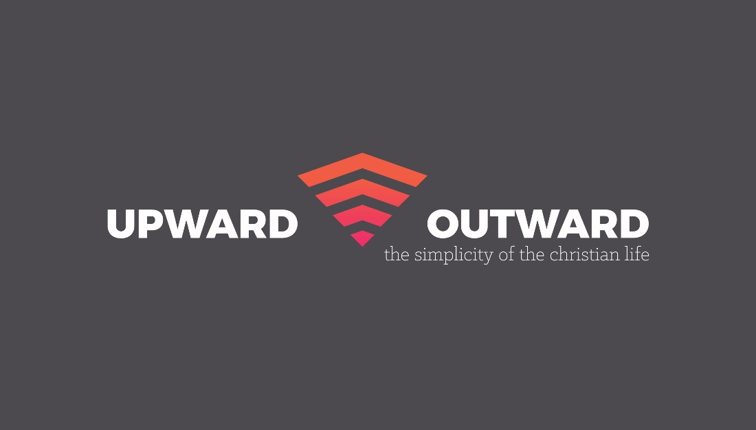 Messages from Upward and Outward Sermon Series
