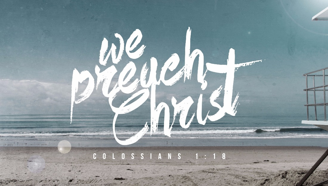 Messages from We Preach Christ Sermon Series