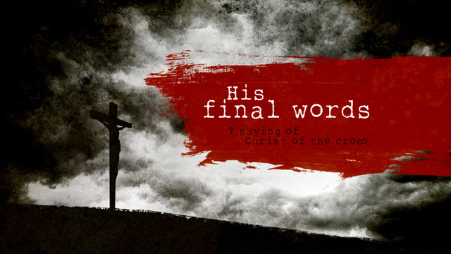 His Final Words Message Series