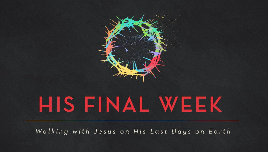 Image: His Final Week Sermon Series
